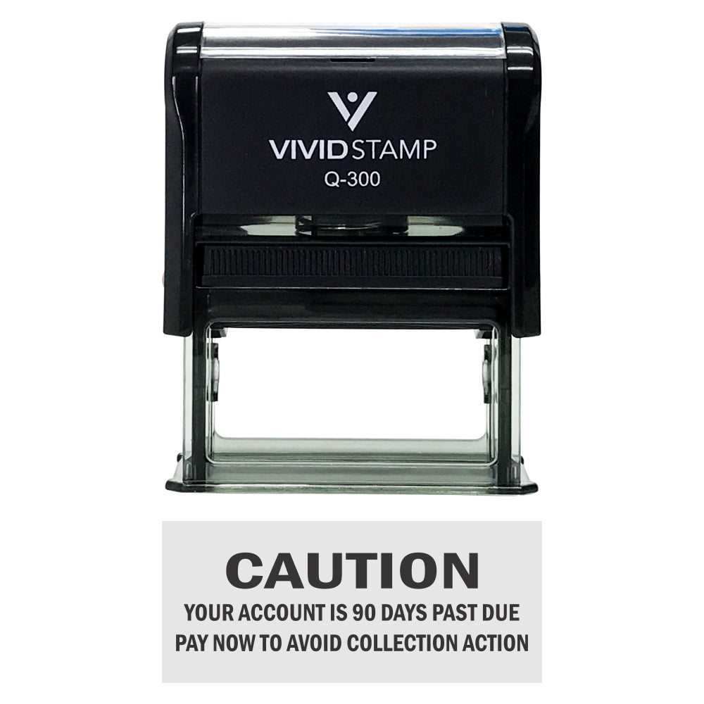 Caution Your Account Is 90 Days Past Due Self-Inking Office Rubber Stamp