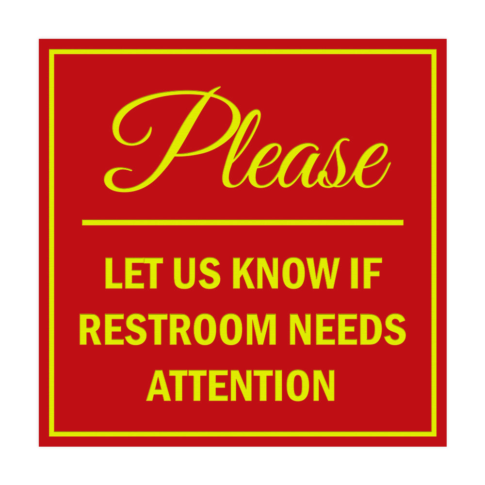 Signs ByLITA Square Please Let Us Know If Restroom Needs Attention Sign