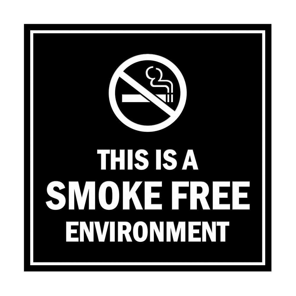 Signs ByLITA Square this is a smoke free environment Sign with Adhesive Tape, Mounts On Any Surface, Weather Resistant, Indoor/Outdoor Use