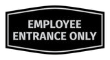 Fancy Employee Entrance Only Sign