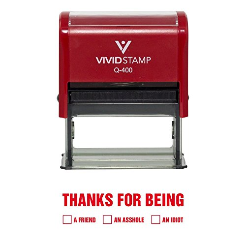 Thanks For Being Self Inking Novelty Rubber Stamp