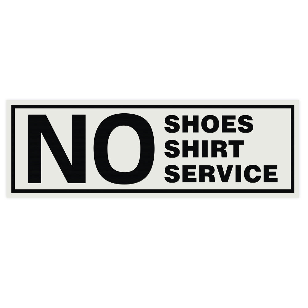 No Shoes No Shirt No Service Door / Wall Sign