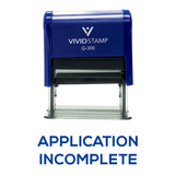Application Incomplete Self Inking Rubber Stamp