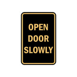 Portrait Round Open Door Slowly Sign