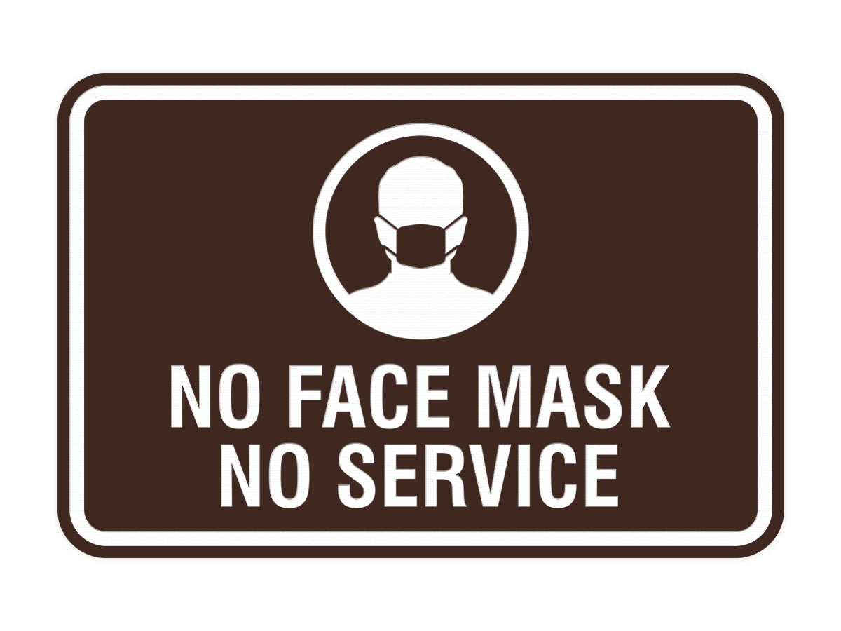 Classic Framed No Face Mask No Service Sign