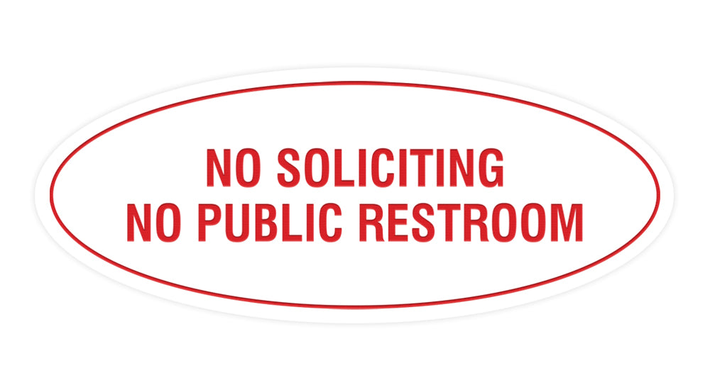 Signs ByLITA Oval No Soliciting No Public Restroom Sign