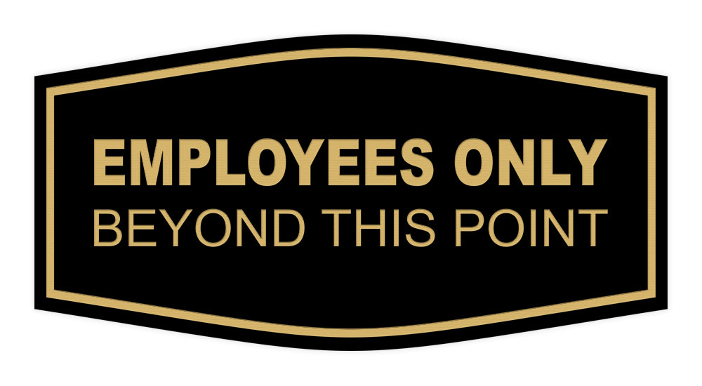 Fancy Employees Only Beyond This Point Sign