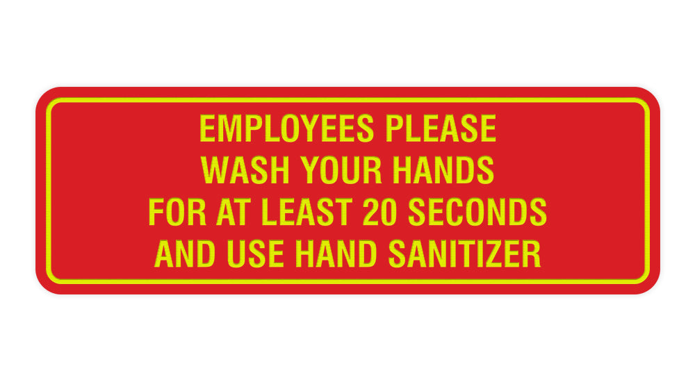 Signs ByLITA Standard Employees Please Wash Your Hands For At Least 20 Seconds And Use Hand Sanitizer Sign