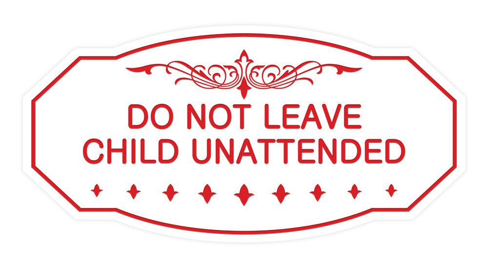 Victorian Do Not Leave Child Unattended Sign