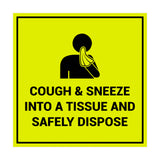 Square Cough & Sneeze Into A Tissue And Safely Dispose Sign