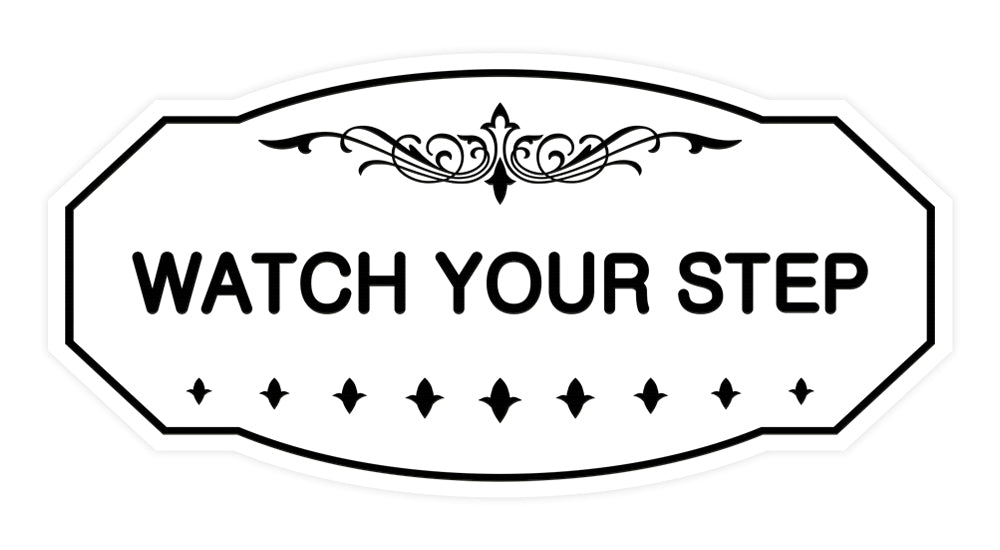 Victorian Watch Your Step Sign
