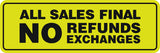 Signs ByLITA Standard All Sales Final No Refunds No Exchanges Sign