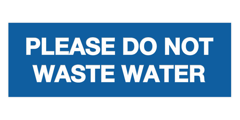 Please Do Not Waste Water Sign