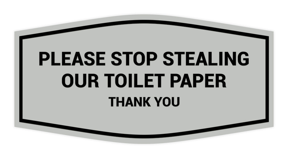 Fancy Please Stop Stealing Our Toilet Paper Sign