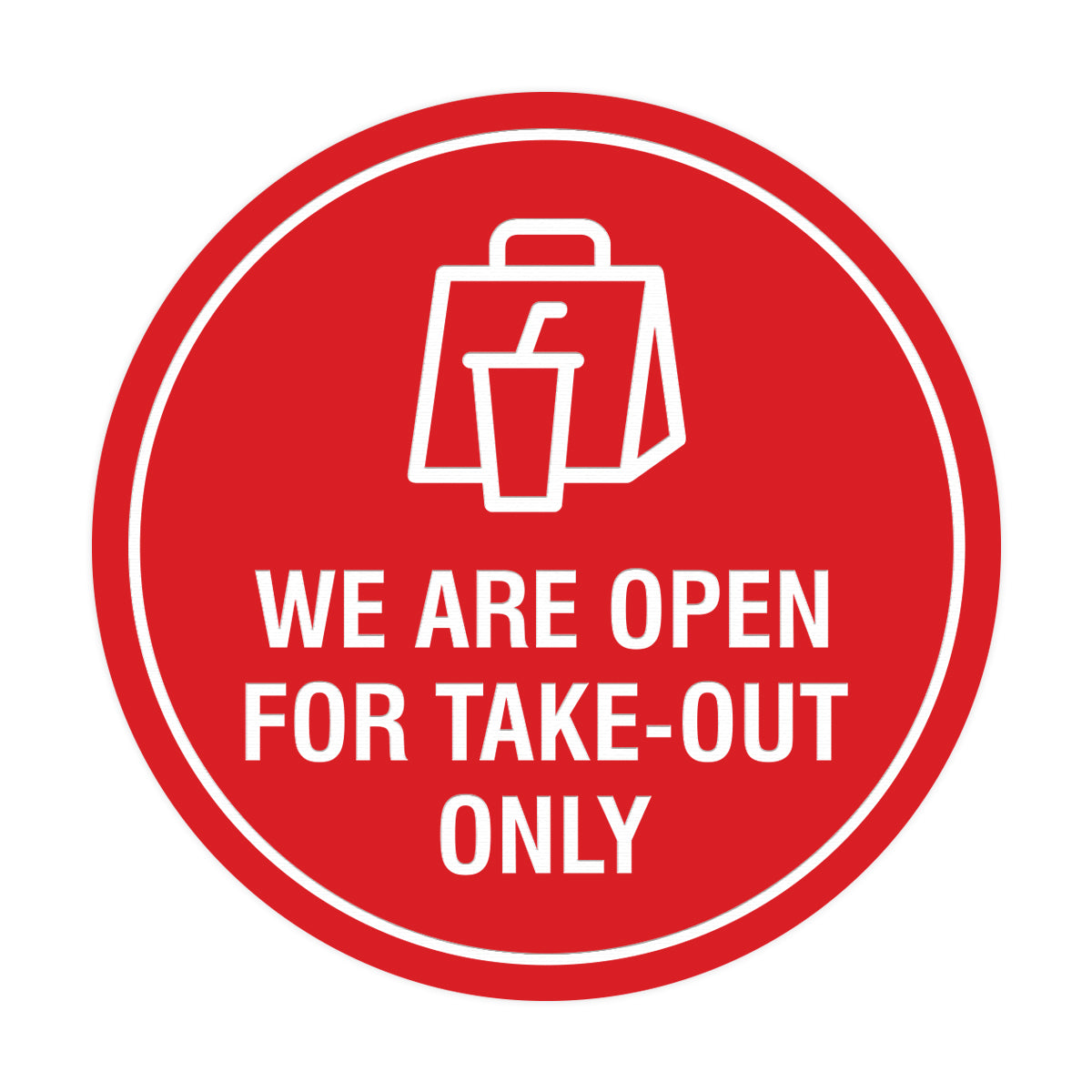 Circle We Are Open For Take-Out Only Sign
