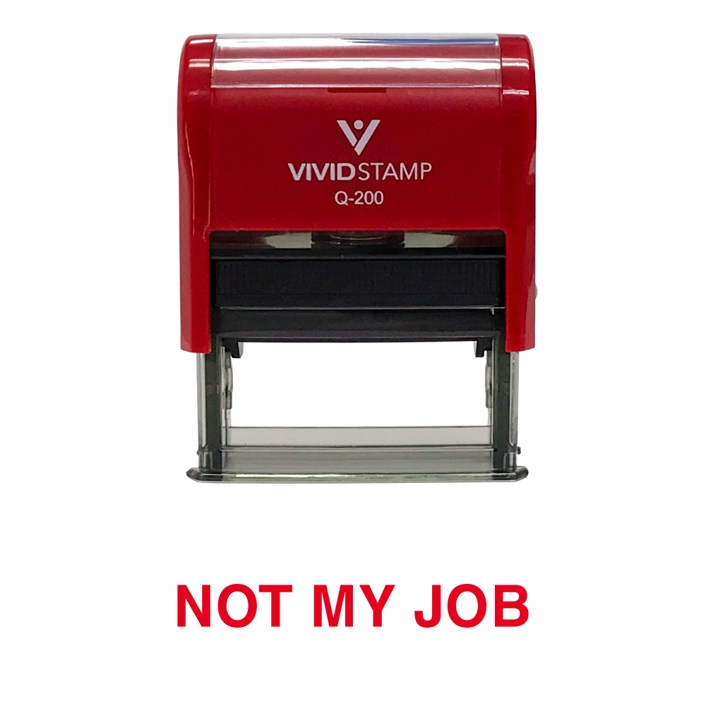 Not My Job Novelty Self Inking Rubber Stamp