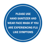 Circle Please Use Hand Sanitizer and Wear Face Mask If You Are Experiencing Flu Like Symptoms Sign