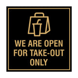 Signs ByLITA Square We Are Open For Take-Out Only Sign