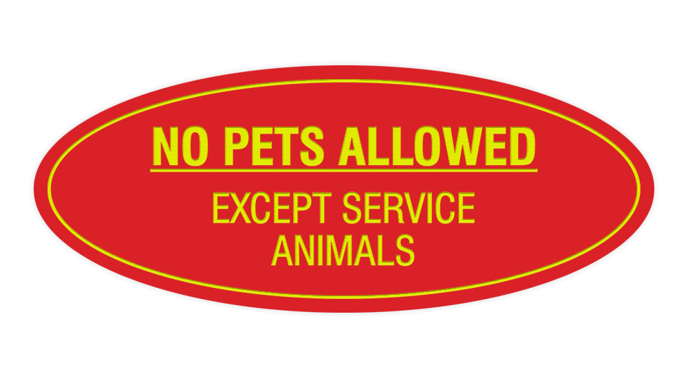Signs ByLITA Oval No Pets Allowed Except Service Animals Sign
