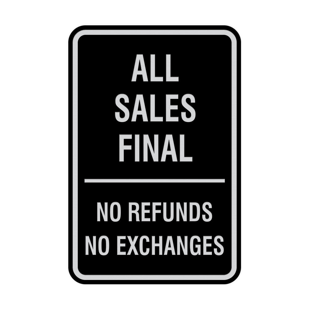 Portrait Round All Sales Final No Refunds No Exchanges Sign