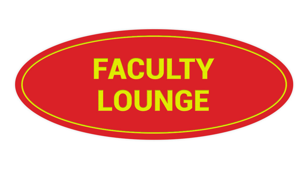 Signs ByLITA Oval Faculty Lounge Sign