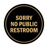 Signs ByLITA Circle Sorry No Public Restroom Sign