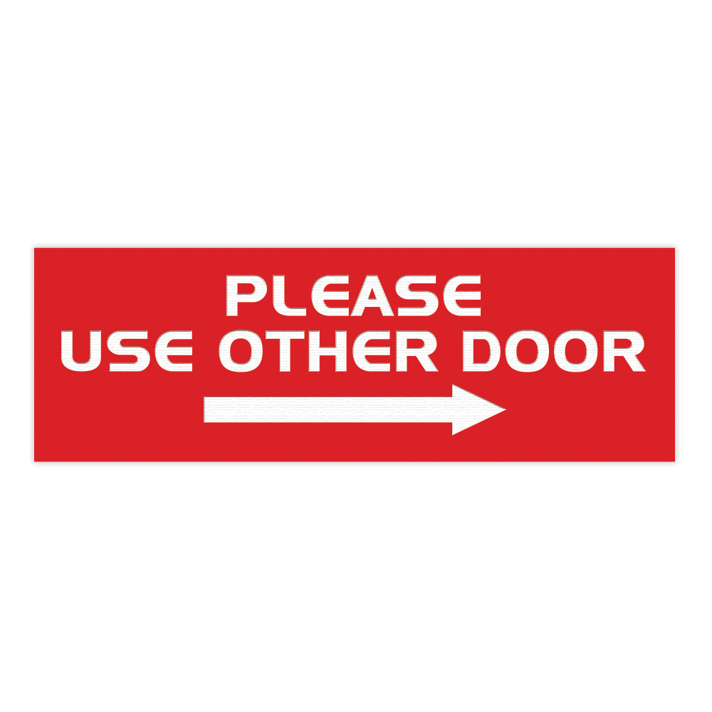 All Quality PLEASE USE OTHER DOOR Sign - (Right Arrow)