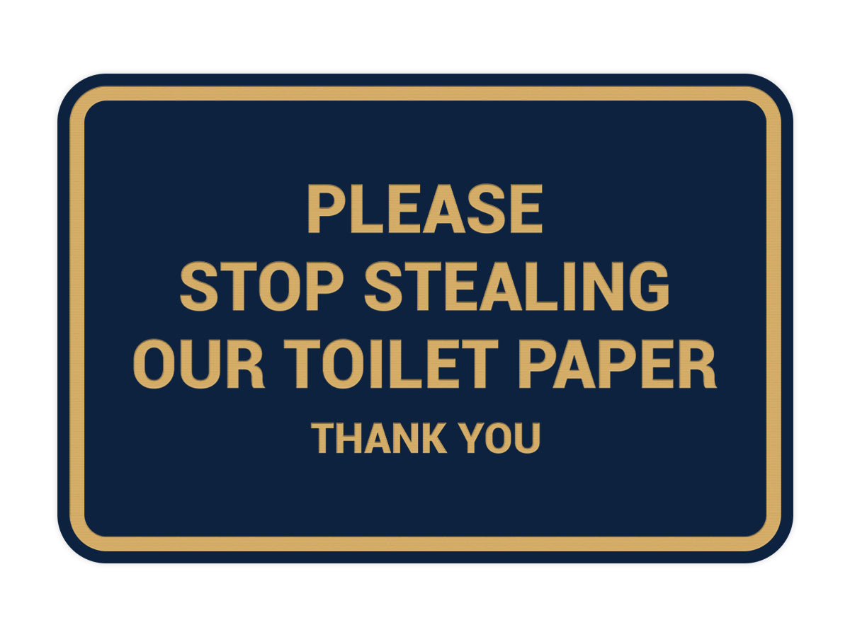 Classic framed Please Stop Stealing Our Toilet Paper Sign