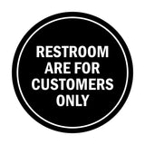Signs ByLITA Circle Restrooms Are For Customers Only Sign