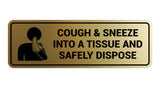 Signs ByLITA Standard Cough & Sneeze Into A Tissue And Safely Dispose Sign