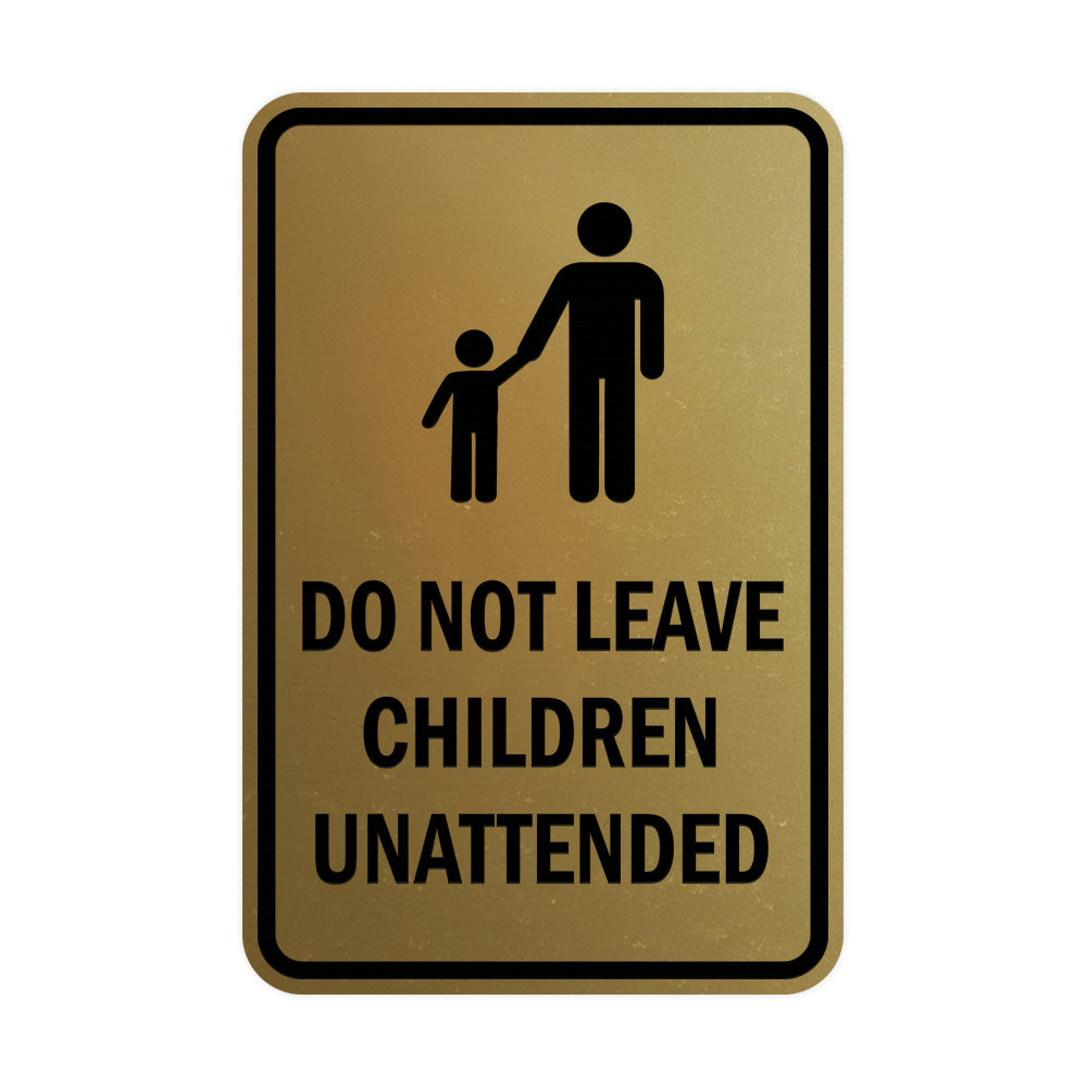Portrait Round Do Not Leave Children Unattended Sign
