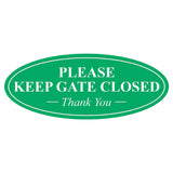Oval PLEASE KEEP GATE CLOSED Thank You Sign