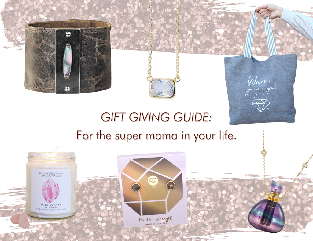 Gift Giving Guide: For the Super Mama in Your Life!