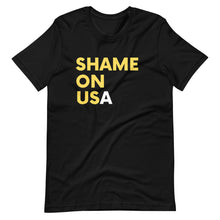 Load image into Gallery viewer, SHAME ON US(A) FRONT & BACK Short-Sleeve Unisex T-Shirt