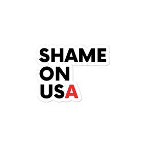 SHAME ON US(A) Bubble-free stickers