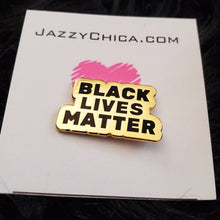 Load image into Gallery viewer, BLACK LIVES MATTER PIN