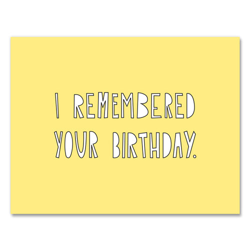 Remembered Your Birthday