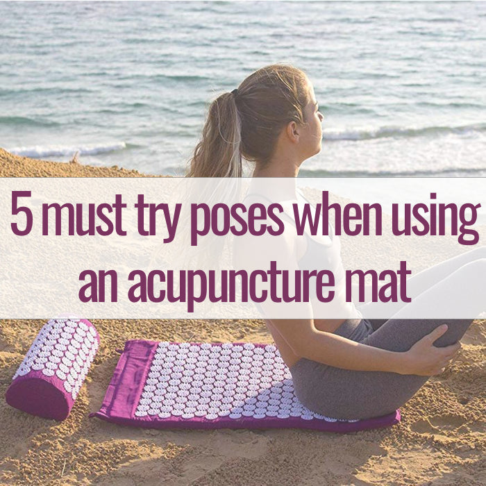 5 must try poses when using an Acupuncture mat