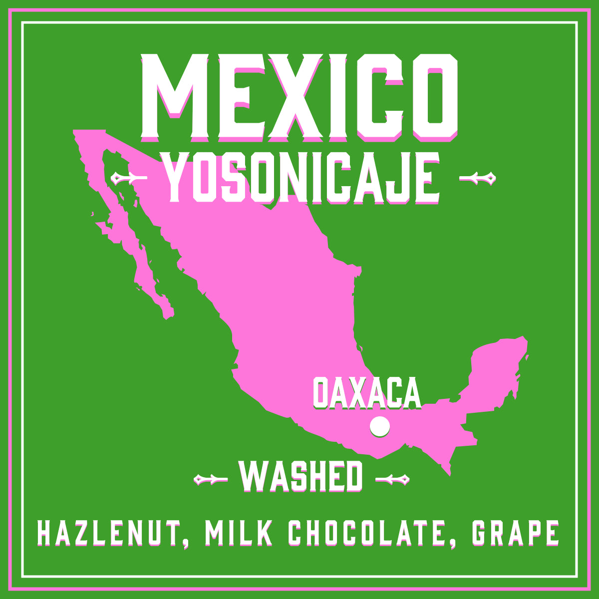 Mexico Yosonicaje / 1lb