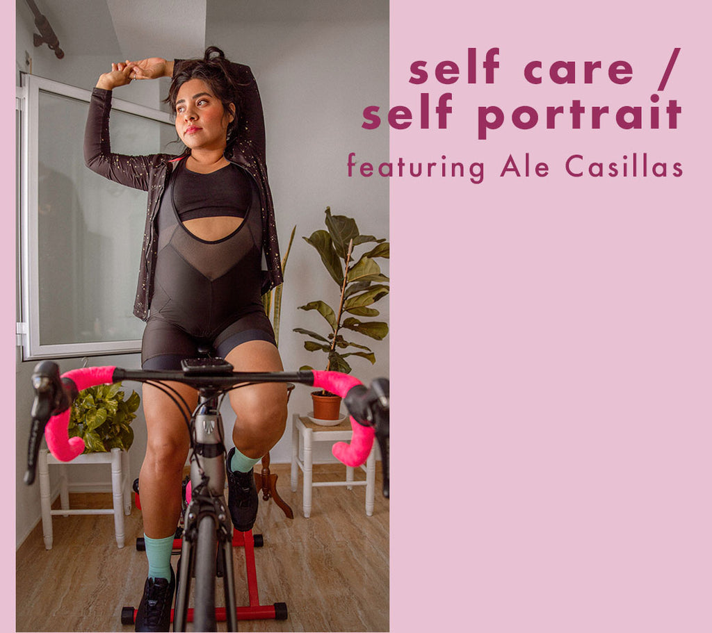 Self Care / Self Portrait : Ale Casillas