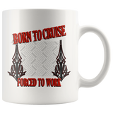 Born To Cruise, Forced To Work Custom Personalized Mug, 11 oz.