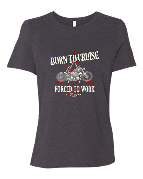 Born To Cruise, Forced To Work Personalized Women's Short Sleeve T-Shirt