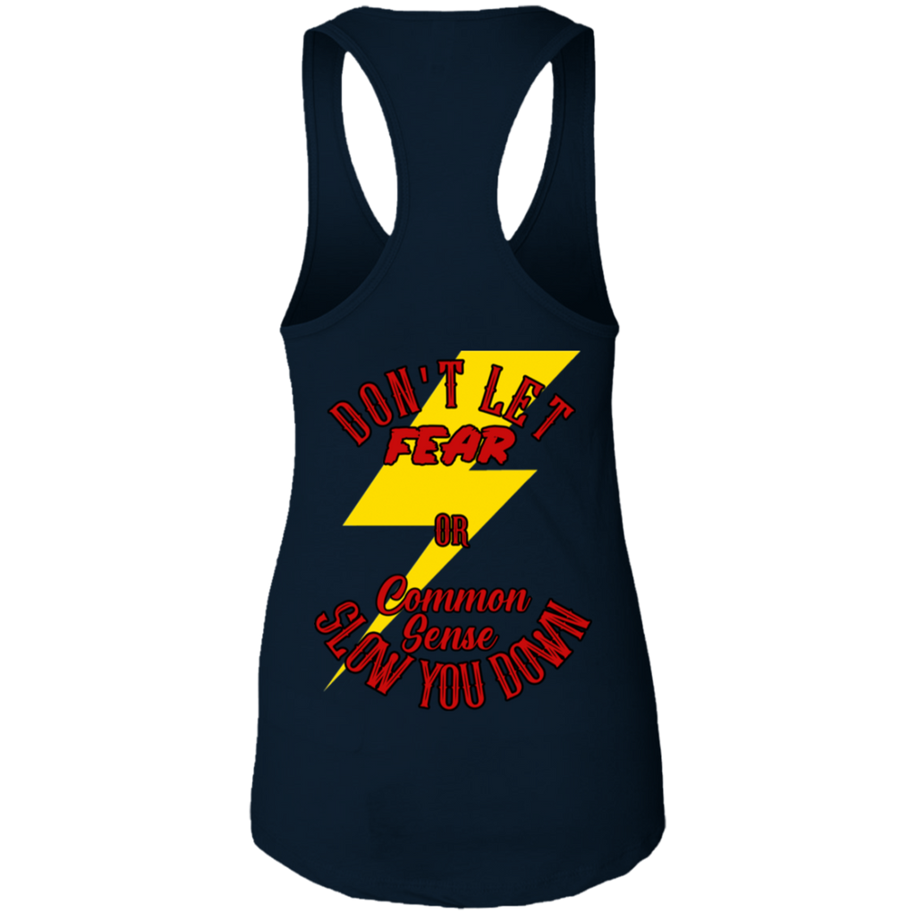 Don't Let Fear Slow You Down Ladies Ideal Racerback Tank Top