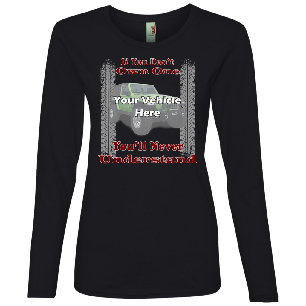 If You Don't Own One, You'll Never Understand - Tire Tracks Personalized Women's Long Sleeve T-Shirt