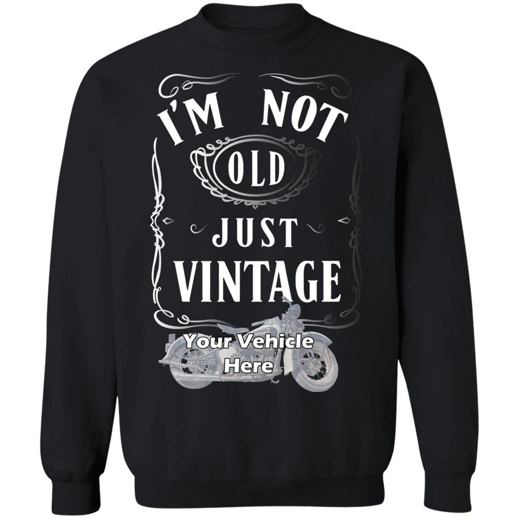 I'm Not Old, Just Vintage Personalized Crewneck Sweatshirt