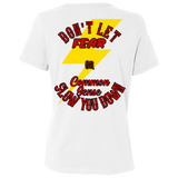 Don't Let Fear Slow You Down Ladies Relaxed Fit Short Sleeve T-Shirt