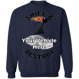Shift And Destroy Personalized Crewneck Sweatshirt