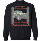 If You Don't Own One, You'll Never Understand - Tire Tracks Personalized Crewneck Sweatshirt