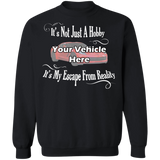 It's Not Just A Hobby, It's My Escape From Reality Personalized Crewneck Sweatshirt