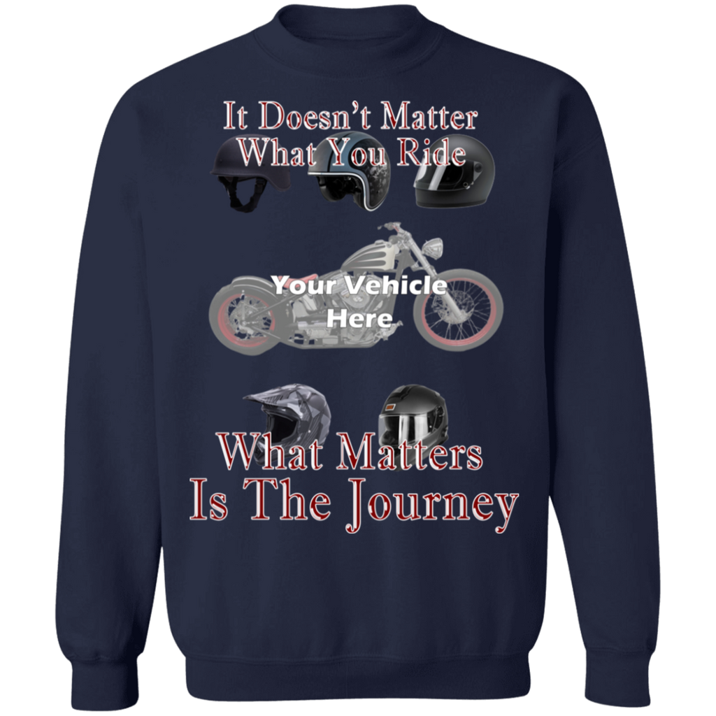 It Doesn't Matter What You Ride Personalized Crewneck Sweatshirt